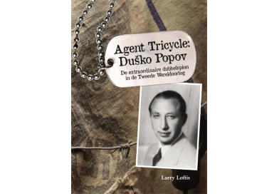 Agent Tricycle: Dusko Popov – Larry Loftis