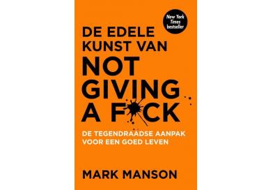 De edele kunst van not giving a fuck – Mark Manson