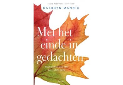 Met het einde in gedachten – Kathryn Mannix